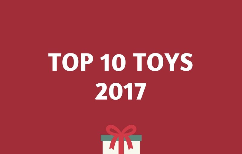 Facebook Competition – Top 10 Toys 2017!