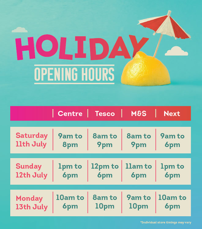 July Holiday Opening Hours